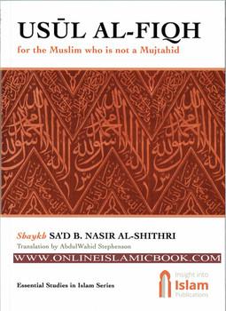USUL AL-FIQH by Shaykh Sad B. Nasir Al-Shithri