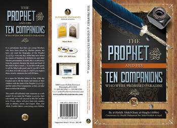 The Prophet and His Ten Companions (Who Were Promised Paradise) by al Hafiz Abdul Ghani al-Maqdisi