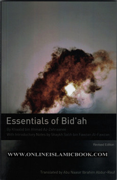 Essentials Of Bid'ah By Khalid bin Ahmad Az-Zahraanee