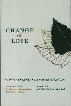 Change or Lose By Dr. Abdul Karim Bakkar