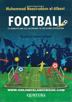 Football (Its Benefits And Ills According to The Divine Legislation)