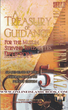 A Treasury of Guidance For the Muslim Striving to Learn his Religion
