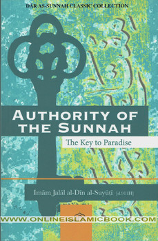 Authority Of The Sunnah The Key to Paradise