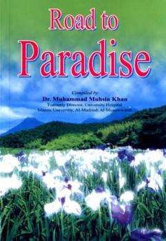 Road to Paradise By Dr. Muhammad Muhsin Khan