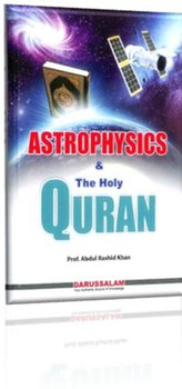 Astrophysics & The Holy Quran By Prof. Abdul Rashid Khan