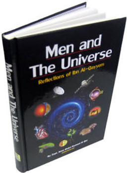 Men and The Universe Reflections of Ibn Al-Qayyem By Capt. Anas Abdul-Hameed Al-Qoz
