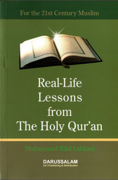 Real Life Lessons from The Holy Quran By Muhammad Bilal Lakhani