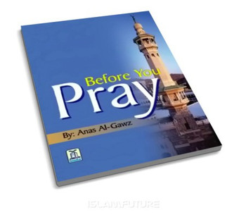 Before you Pray By Anas Al-Gawz