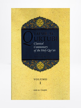 Tafsir al Qurtubi (Volume 1) A Classical Commentary Of The Quran