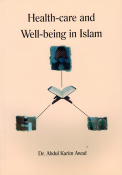 Health care and wellbeing in Islam By Dr Abdul Karim