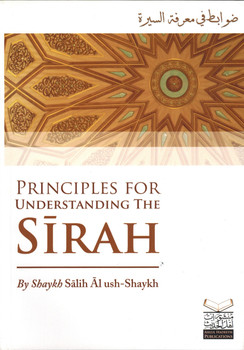 Principles for Understanding the Sirah