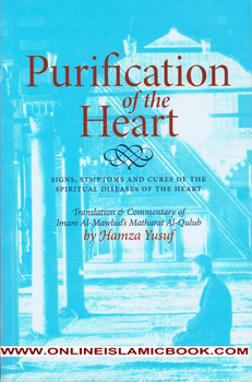 Purification of the Heart Signs, Symptoms and Cures of the Spiritual Diseases of the Heart