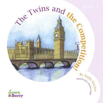 Acorn and Berry Book 4 The Twins and the Competition by Sajda Nazlee