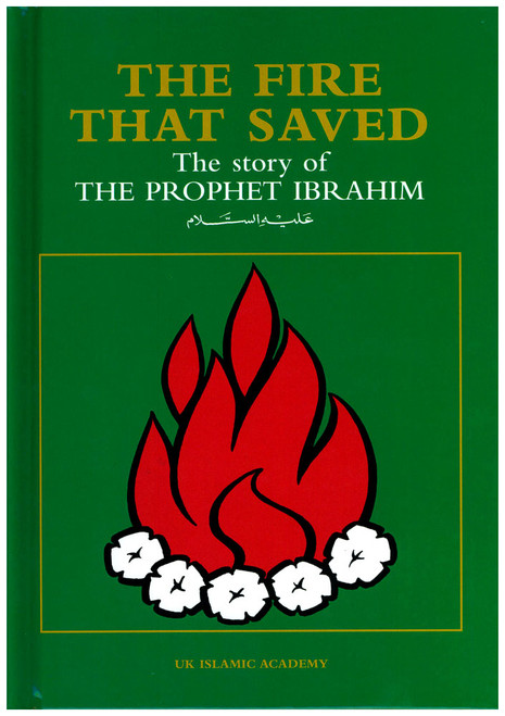 The Fire That Saved The Story of The Prophet Ibrahim