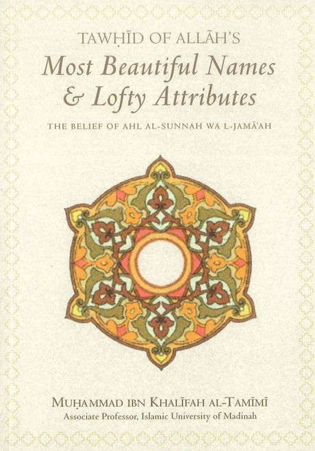 Tawhid of Allah's Most Beautiful Names and Lofty Attributes