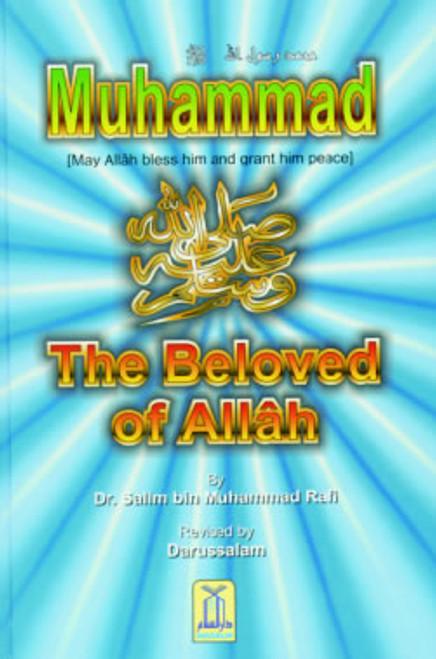 Muhammad (S) The Beloved of Allah By Salim bin Muhammad Rafi