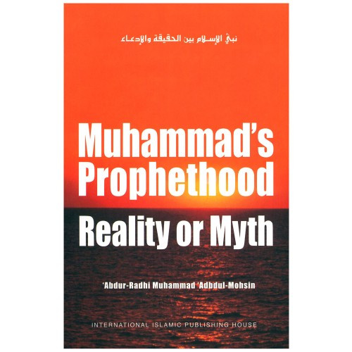 Mohammad's Prophethood Reality or Myth