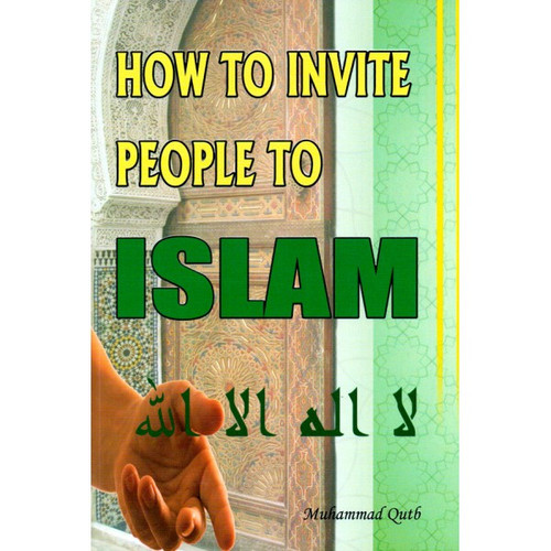 How to Invite People To Islam