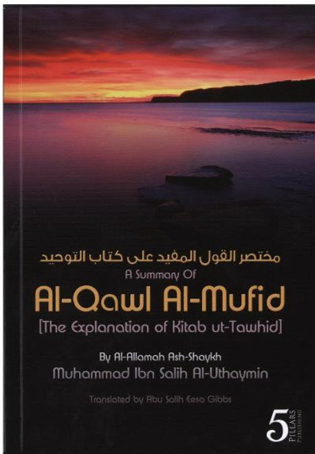 A Summary Of Al-Qawl Al-Mufid (The Explanation of Kitab ut-Tawhid)