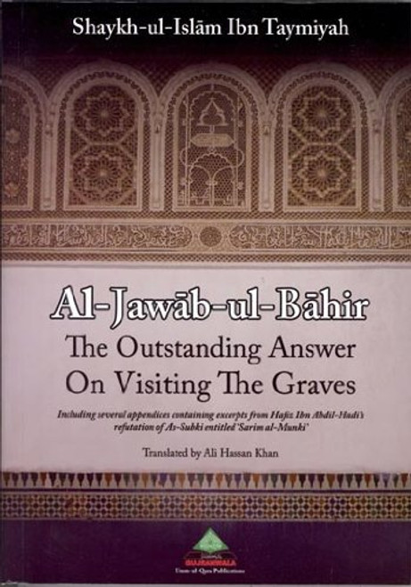 The Outstanding Answer on Visiting the Graves Al Jawab al Bahir