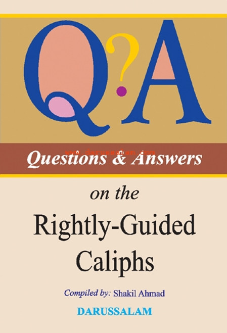 Questions and Answers on the Rightly Guided Caliphs