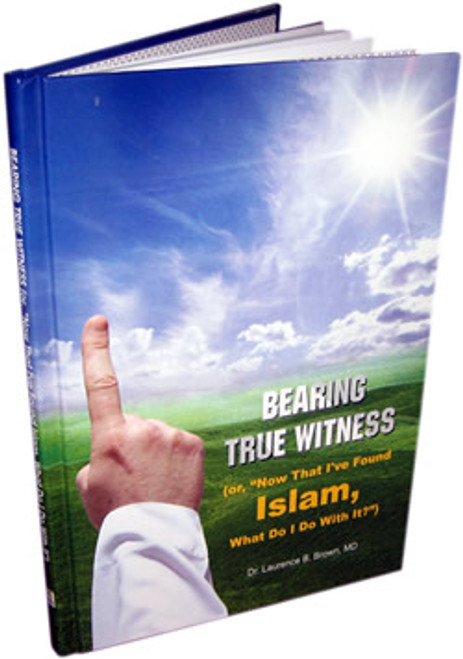 Bearing True Witness By Dr. Laurence B. Brown