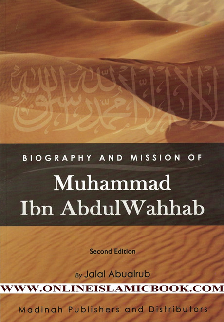 Biography and Mission of Muhammad Ibn Abdul Wahhab