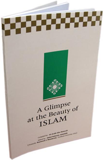 A Glimpse at the Beauty of Islam By Al-Arabi Abu Hamzah