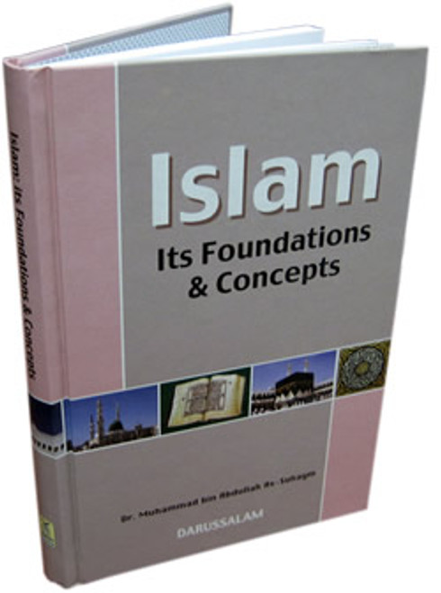Islam Its Foundation & Concepts By Dr. Muhammad bin Abdullah As-Suhaym