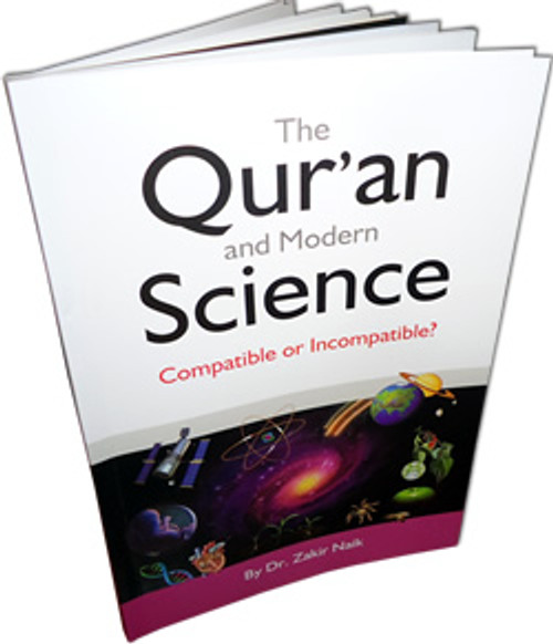 Qur'an & Modern Science - Compatible or Incompatible? By Zakir Naik