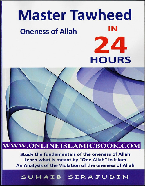 Master Tawheed In 24 hours (oneness of Allah)
