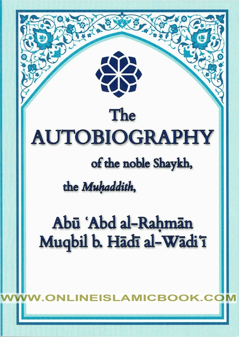 The Autobiography Of The Noble Shaykh, The Muhaddith