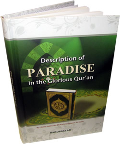 Description of Paradise in the Glorious Qur'an By Abdul-Halim As-Salafi