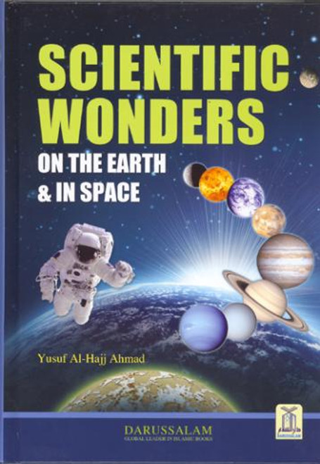 Scientific Wonders on the Earth & in Space By Yusuf Al-Hajj Ahmad