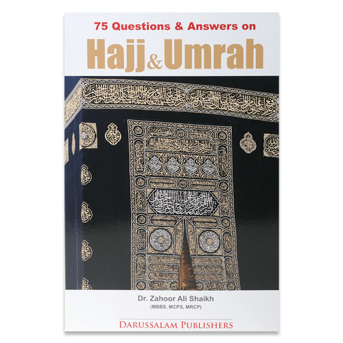75 Questions & Answers on Hajj & Umrah By Dr. Zahoor Ali Shaikh
