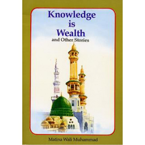 Knowledge is Wealth and Other Stories