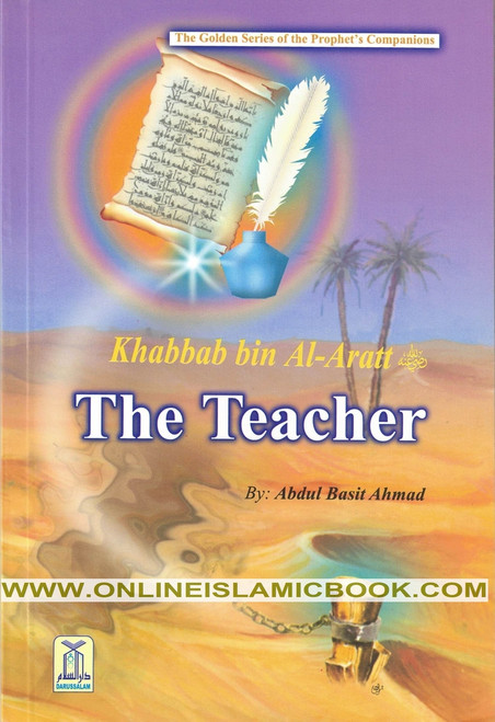 Khabbab bin Al Aratt (R) The Teacher