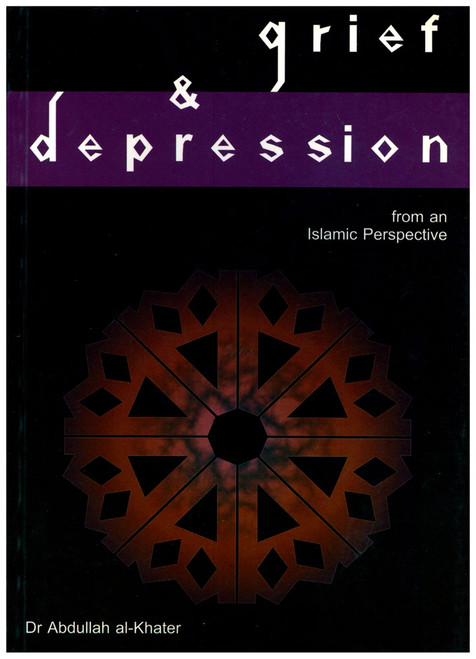 Grief & Depression : from an Islamic Perspective