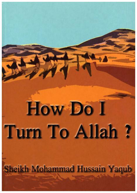 How Do I Turn To Allah?