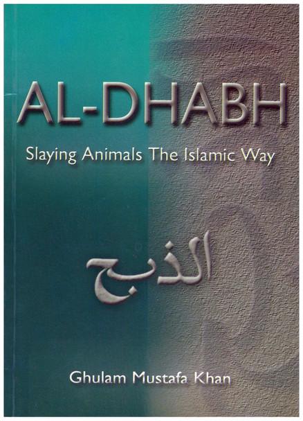 Al-Dhabh Slaying Animals The Islamic Way