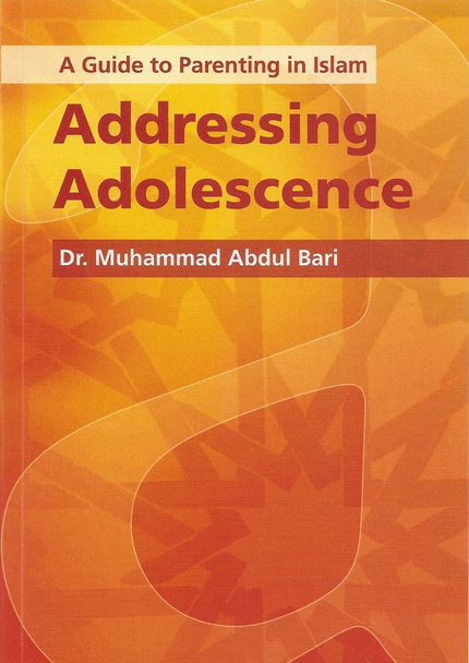A Guide to Parenting in Islam Addressing Adolescence