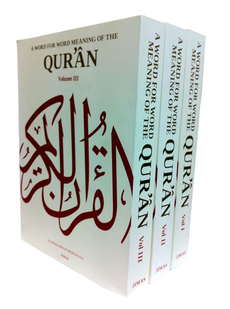 A Word for Word Meaning of Quran (3 volume set) By Jimas