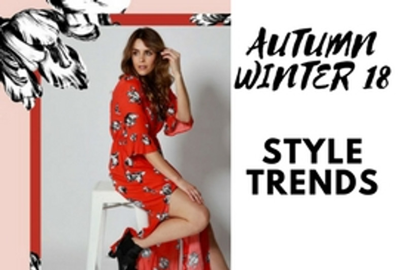 TRENDS AND STYLES FOR AUTUMN/WINTER 2018