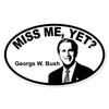 Miss Me, Yet? Oval Decal