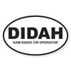DIDAH (Ham Radio CW Operator) Oval Decal