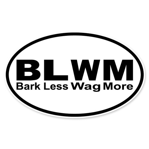 BLWM (Bark Less Wag More) Oval Decal