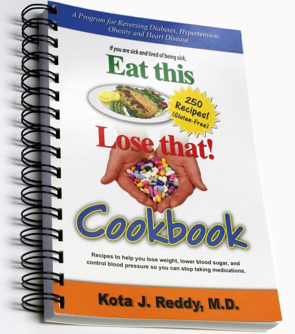 Eat This, Lose That Cookbook by Dr. Kota J Reddy