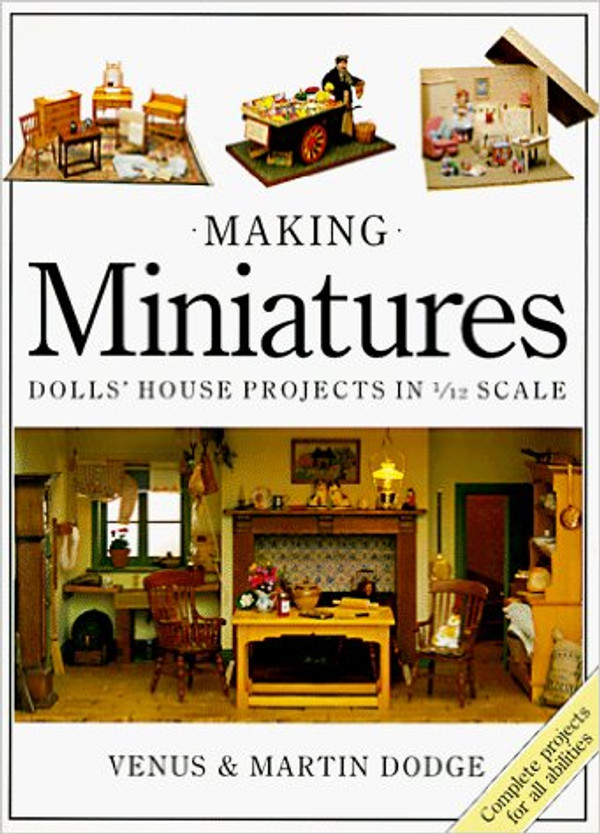 """Making Miniatures -Dolls' House Projects in 1/12 Scale"" Book"