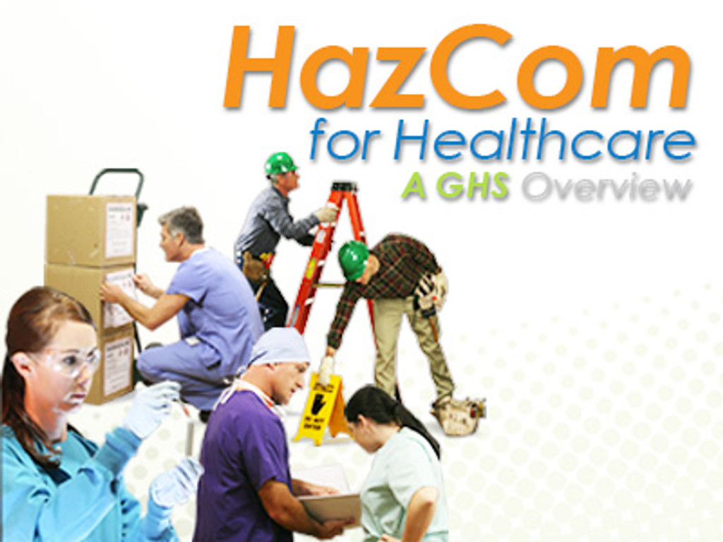 HazCom For Healthcare: A GHS Overview (Video)