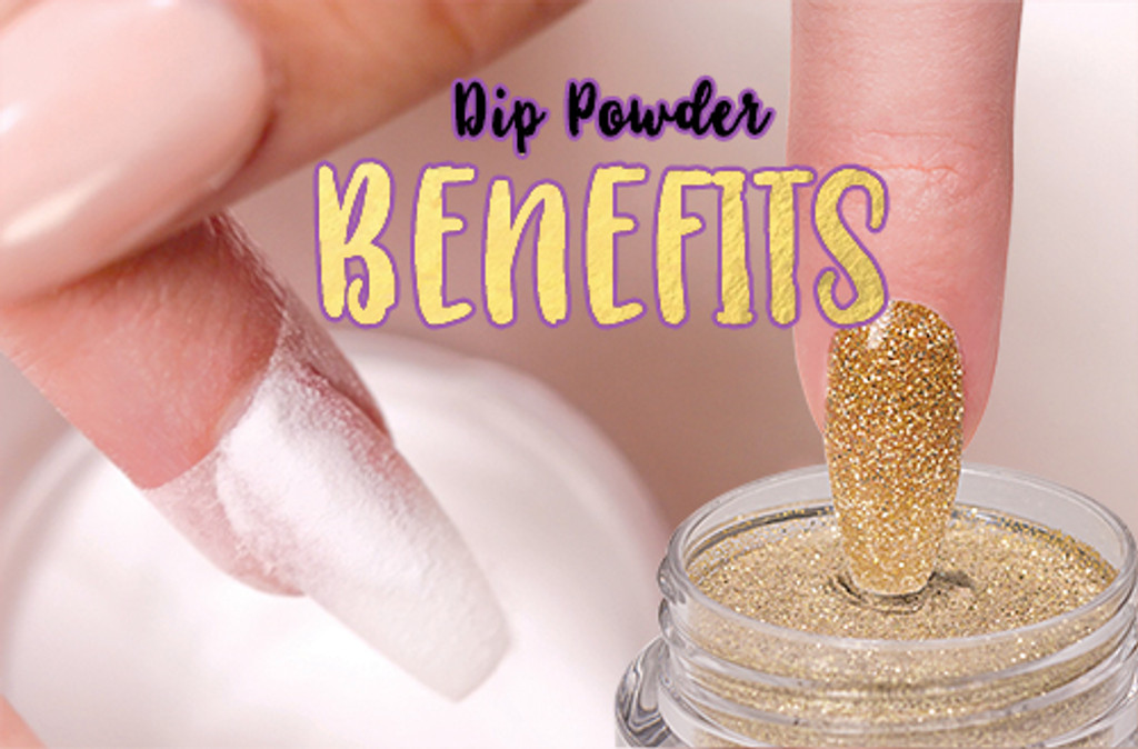 Benefits of Dip Powder